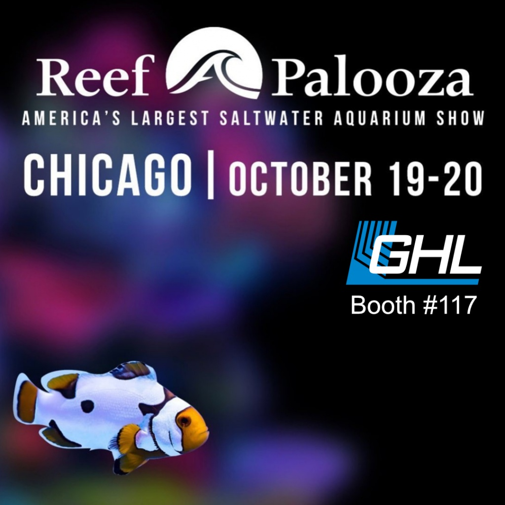 GHL at #reefapaloozachicago, booth #117